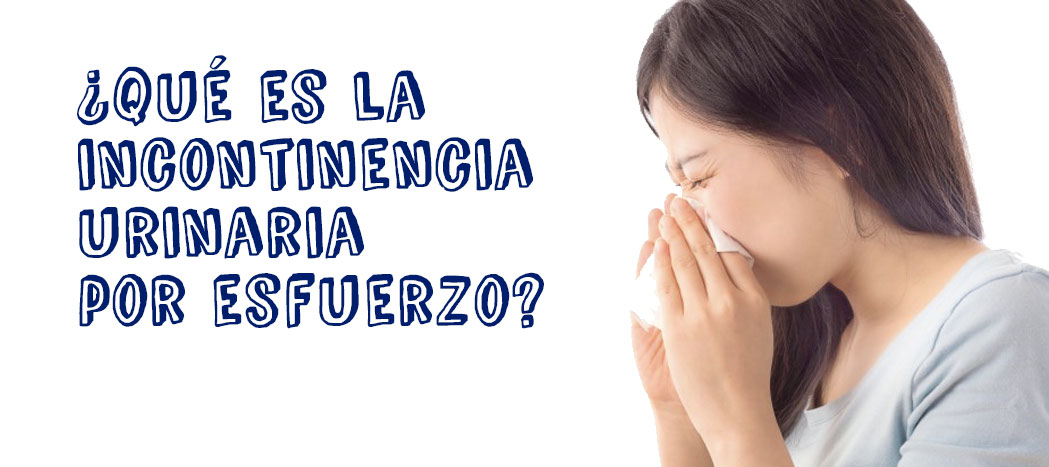 Incontinencia Urinaria por Esfuerzo