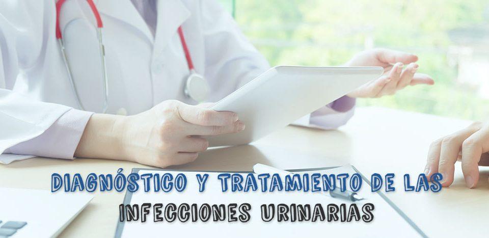 Diagnóstico y tratamiento de las infecciones urinarias